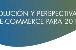 Evolución y perspectivas de e-commerce para 2018